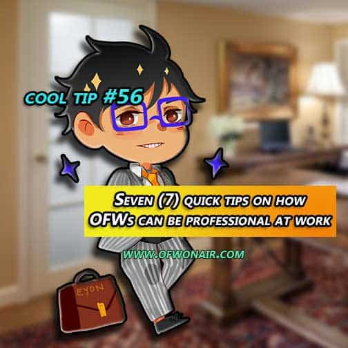 OFWOA-Cool-Tip-056-Seven-(7)-quick-tips-on-how-OFWs-can-be-professional-at-work